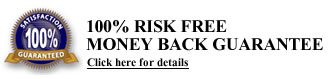 100% Risk Free Money Back Guarantee. Click for details